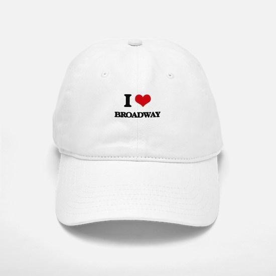 I Love BROADWAY Baseball Baseball Cap