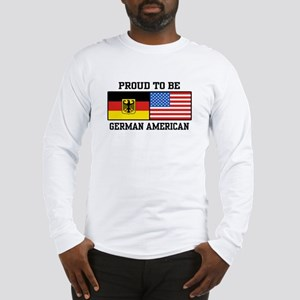 Proud To Be German American Long Sleeve T-Shirt
