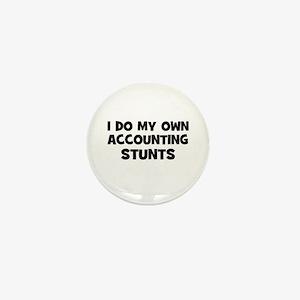 I Do My Own accounting Stunts Mini Button