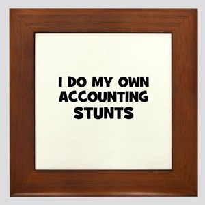 I Do My Own accounting Stunts Framed Tile