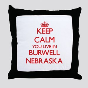 Keep calm you live in Burwell Nebrask Throw Pillow