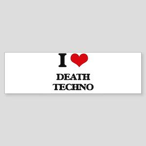 I Love DEATH TECHNO Bumper Sticker