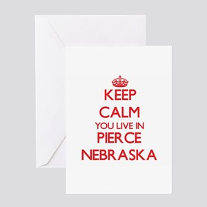 Keep calm you live in Pierce Nebras Greeting Cards