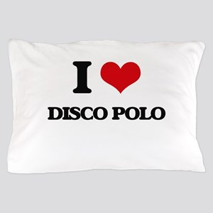 I Love DISCO POLO Pillow Case