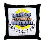 Believe and Include Throw Pillow