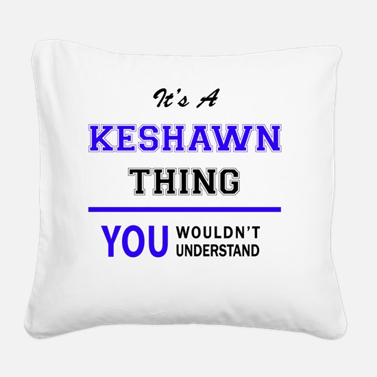 Funny Keshawn Square Canvas Pillow