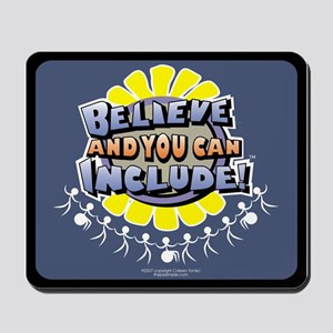 Believe and Include Mousepad