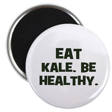 "eat kale. be healthy. 2.25"" Magnet (100 pack)"