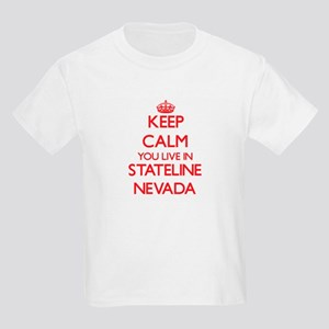 Keep calm you live in Stateline Nevada T-Shirt