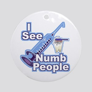 I See NUMB People! Novocaine Ornament (Round)