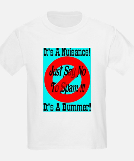 Just Say No To SPAM! It's a n T-Shirt