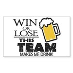 This Team Makes Me Drink Sticker