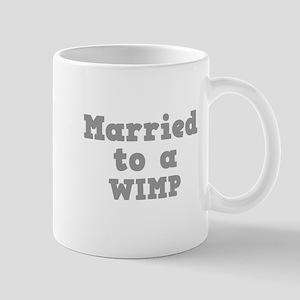 Married to a Wimp Mug