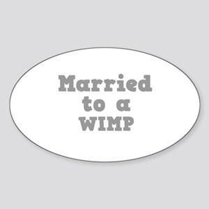 Married to a Wimp Oval Sticker