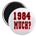 """1984 Much? 2.25"""" Magnet (100 pack)"""