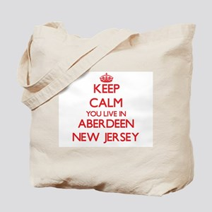 Keep calm you live in Aberdeen New Jersey Tote Bag