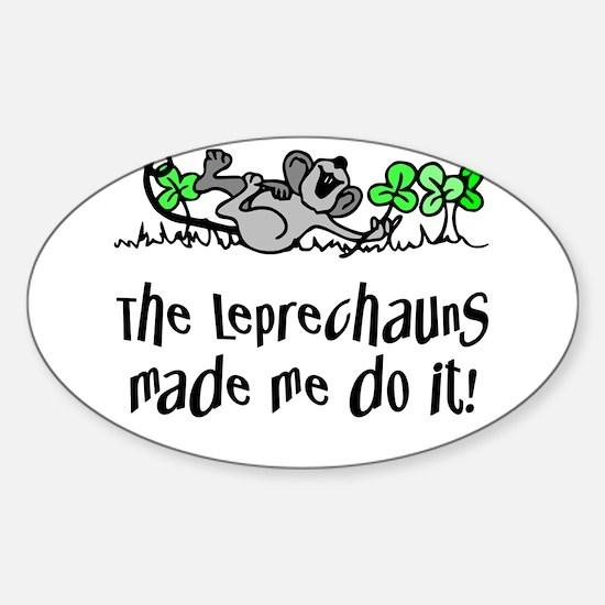 Leprechauns Made Me Do It Decal