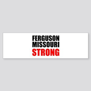 Ferguson Missouri Strong Bumper Sticker