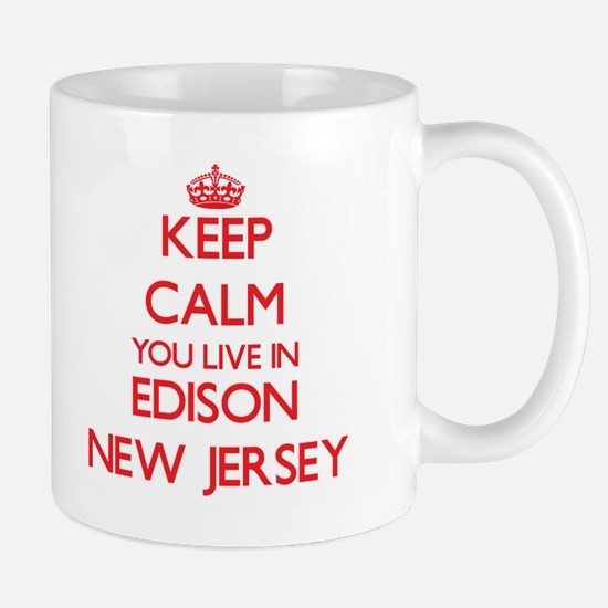 Keep calm you live in Edison New Jersey Mugs