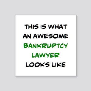 """awesome bankruptcy lawyer Square Sticker 3"""" x 3"""""""
