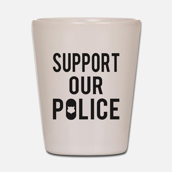 Support Our Police Shot Glass