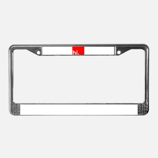 hi Typography Greeting License Plate Frame