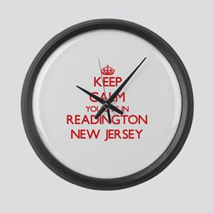 Keep calm you live in Readington Large Wall Clock
