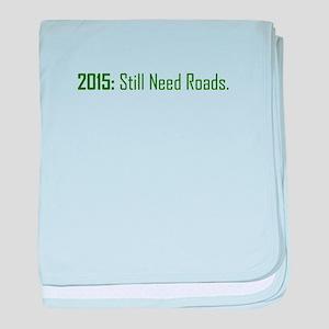 We Still Need Roads baby blanket