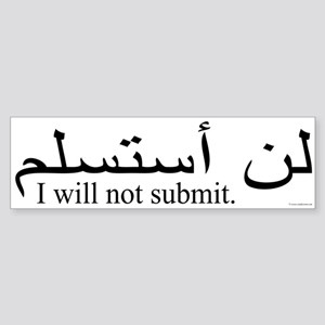 I will not submit Bumper Sticker