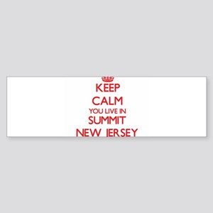 Keep calm you live in Summit New Je Bumper Sticker