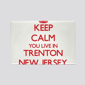 Keep calm you live in Trenton New Jersey Magnets