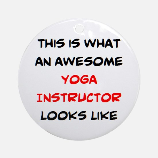 awesome yoga instructor Round Ornament