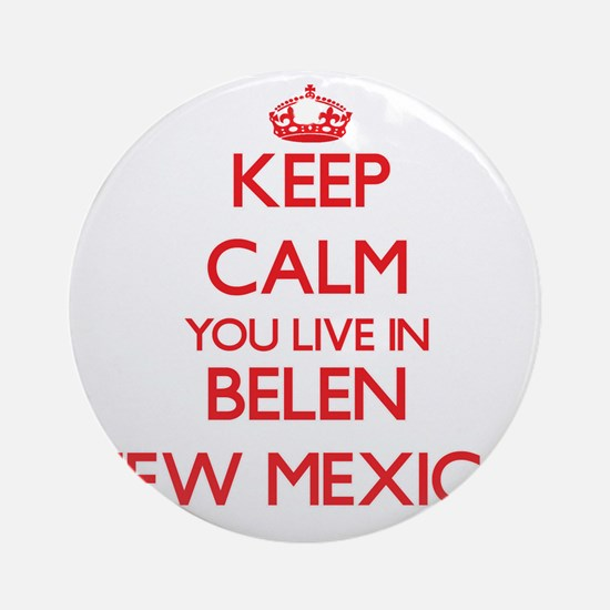 Keep calm you live in Belen New M Ornament (Round)