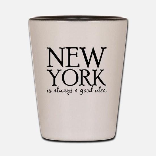 New York Is Always A Good Idea Shot Glass