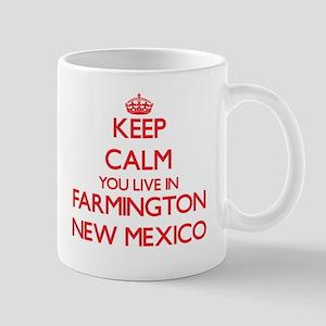 Keep calm you live in Farmington New Mexico Mugs