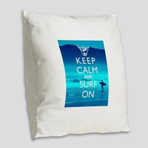 Keep Calm And Surf On Burlap Throw Pillow