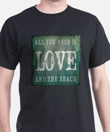 All You Need Is Love And The Beach T-Shirt