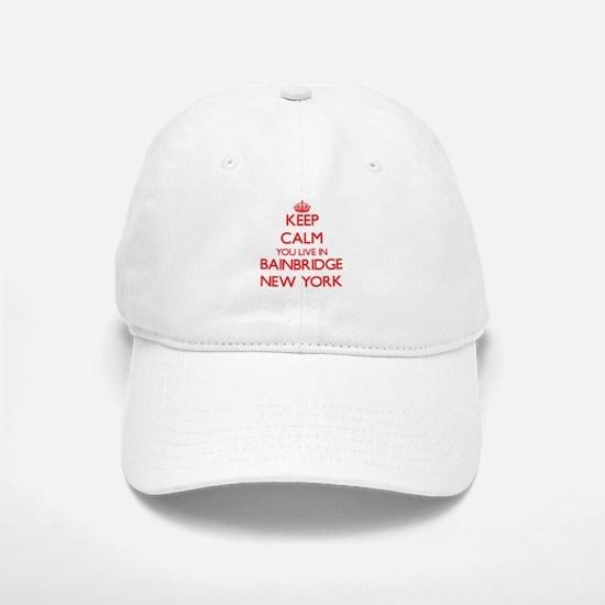 Keep calm you live in Bainbridge New York Baseball Baseball Cap