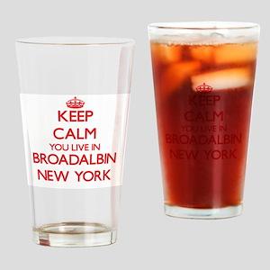 Keep calm you live in Broadalbin Ne Drinking Glass