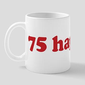 75 happens (red) Mug