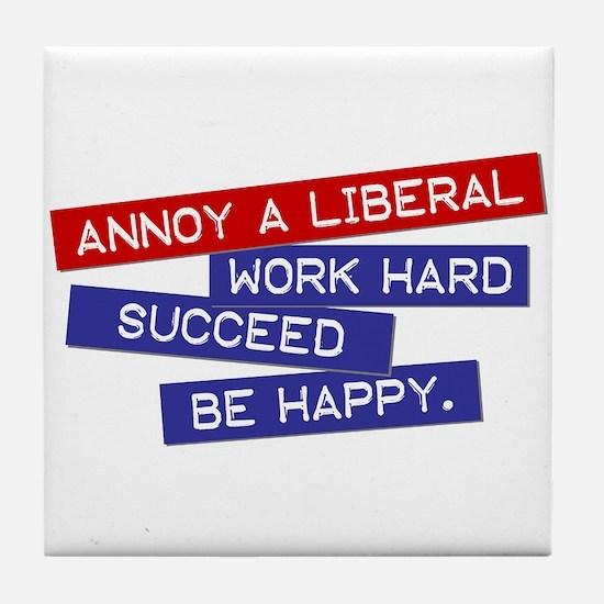 """Annoy a Liberal"" Tile Coaster"