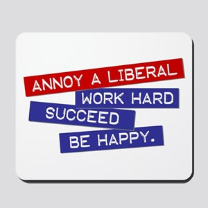 """""""Annoy a Liberal"""" Mousepad"""