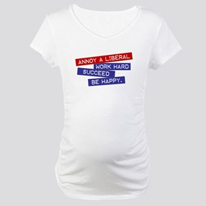 """Annoy a Liberal"" Maternity T-Shirt"