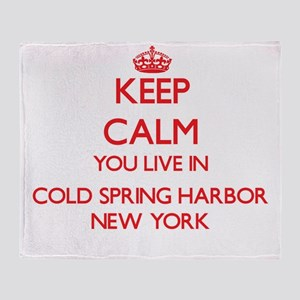 Keep calm you live in Cold Spring Ha Throw Blanket