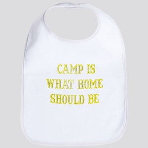 Camp is what home should be Bib