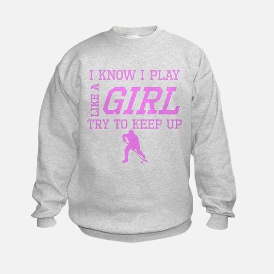 Hockey Like A Girl Sweatshirt