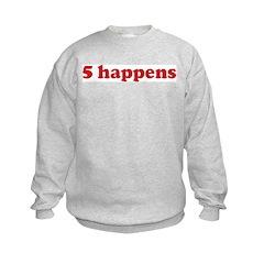 5 happens (red) Sweatshirt