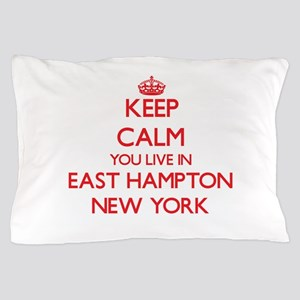 Keep calm you live in East Hampton New Pillow Case