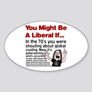 You Might Be A Liberal If You Oval Sticker