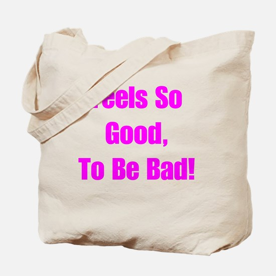 Feels Good to be Bad Tote Bag